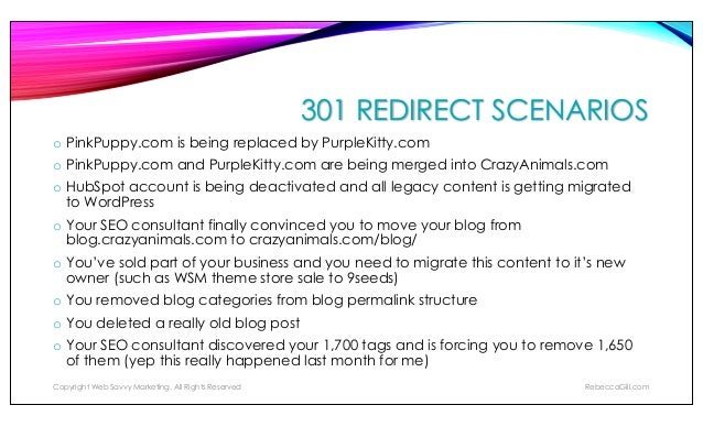 301 REDIRECT EXAMPLE: DOMAIN CONSOLIDATION PinkPuppy.com Copyright Web Savvy Marketing, All Rights Reserved RebeccaGill.co...