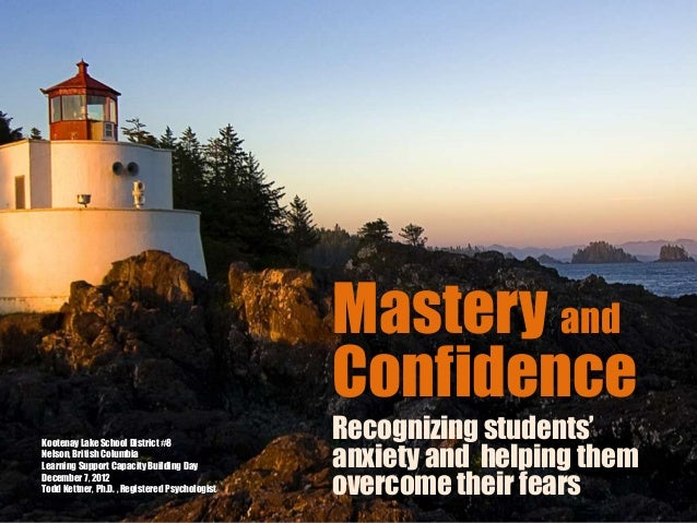 Mastery and                                                ConfidenceKootenay Lake School District #8                     ...