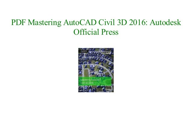 Mastering AutoCAD Civil 3D 2016: Autodesk Official Press download
