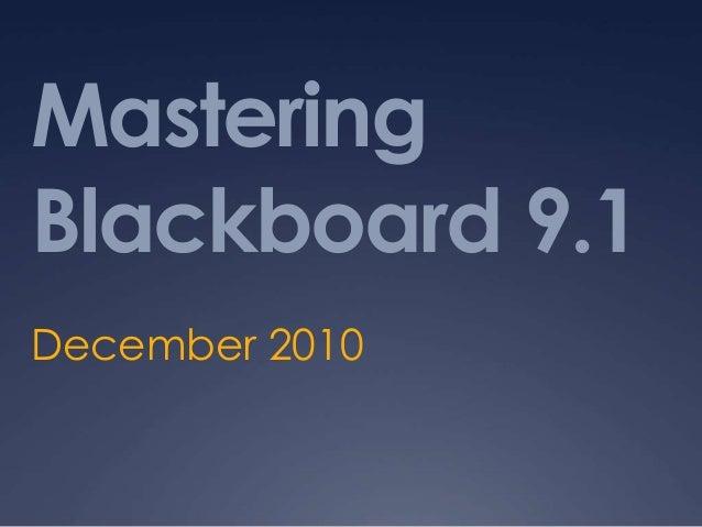 Mastering Blackboard 9.1 December 2010