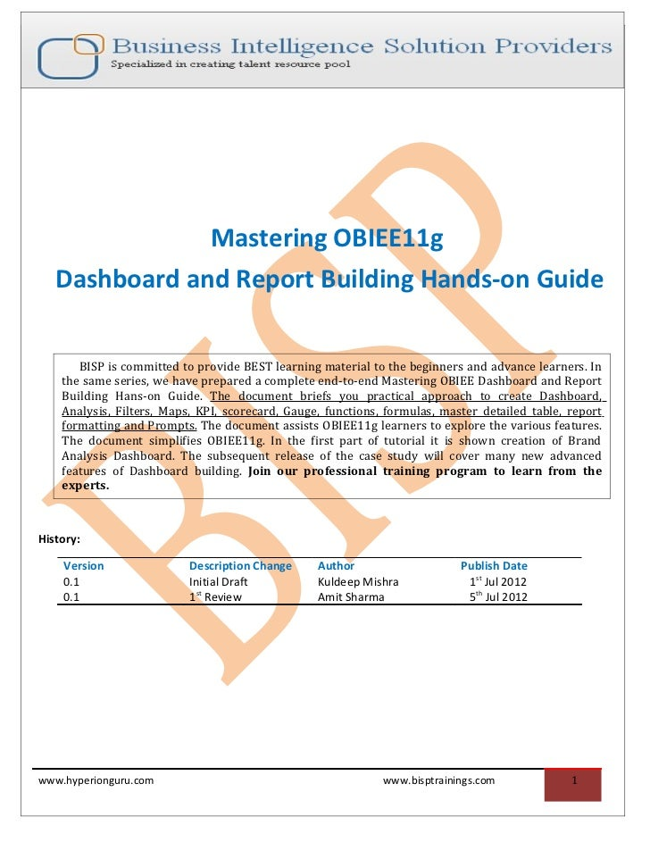 Mastering OBIEE11g   Dashboard and Report Building Hands-on Guide       BISP is committed to provide BEST learning materia...