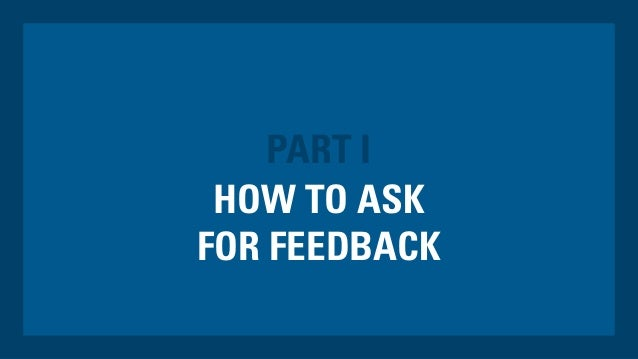 HOW TO ASK FOR FEEDBACK PART I