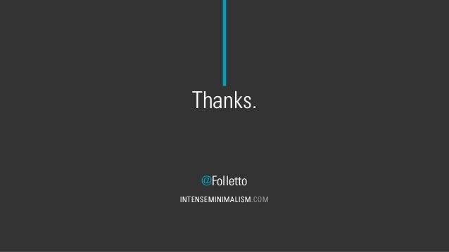 Thanks. @Folletto INTENSEMINIMALISM.COM