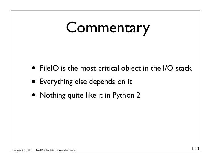 Commentary                 • FileIO is the most critical object in the I/O stack                 • Everything else depends...