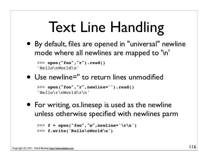 """Text Line Handling            • By default, files are opened in """"universal"""" newline                    mode where all newli..."""