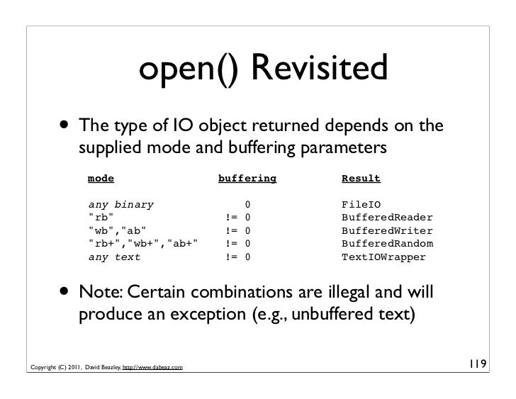 open() Revisited          • The type of IO object returned depends on the                 supplied mode and buffering para...