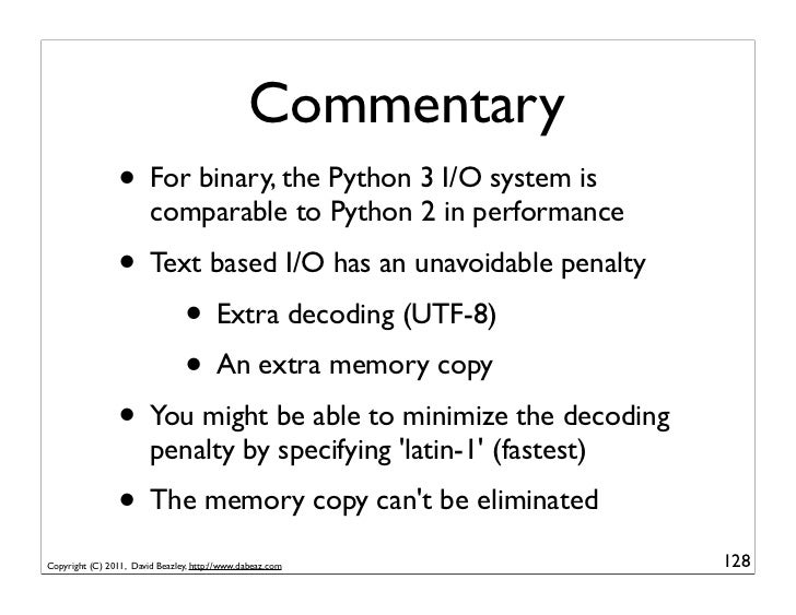 Commentary                 • For binary, the Python 3 I/O system is                        comparable to Python 2 in perfo...