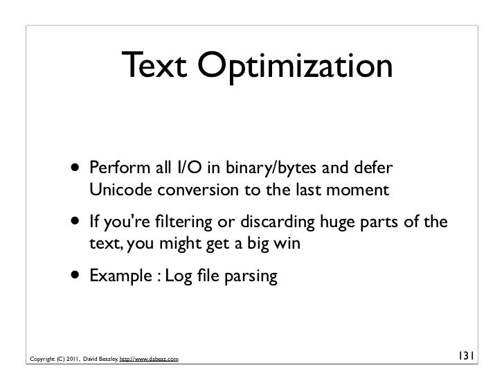 Text Optimization              • Perform all I/O in binary/bytes and defer                      Unicode conversion to the ...