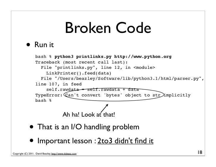 Broken Code           • Run it                   bash % python3 printlinks.py http://www.python.org                   Trac...