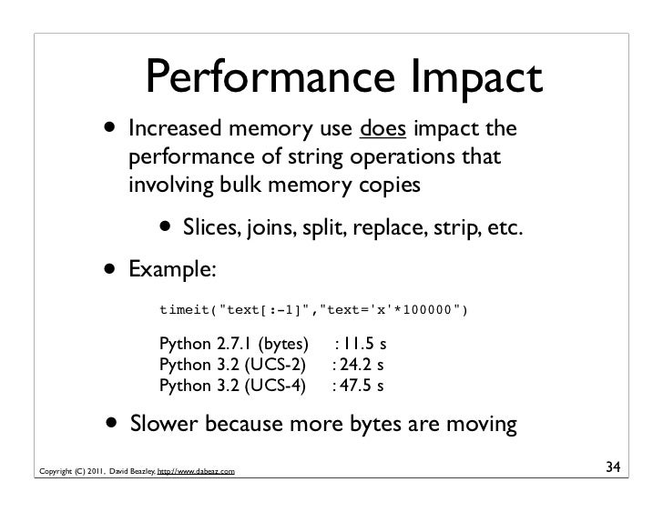 Performance Impact                  • Increased memory use does impact the                         performance of string o...