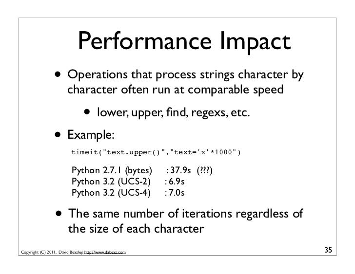 Performance Impact                 • Operations that process strings character by                        character often r...