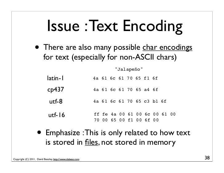 Issue : Text Encoding                  • There are also many possible char encodings                         for text (esp...