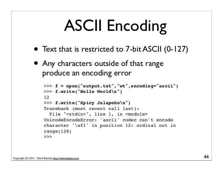 ASCII Encoding                 • Text that is restricted to 7-bit ASCII (0-127)                 • Any characters outside o...