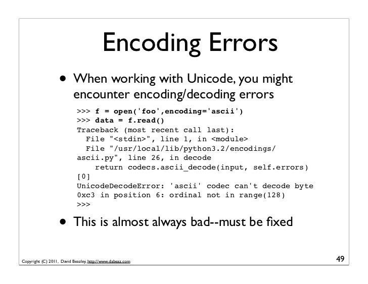 Encoding Errors                   • When working with Unicode, you might                          encounter encoding/decod...