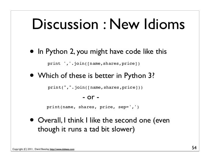 Discussion : New Idioms               • In Python 2, you might have code like this                               print ,.j...