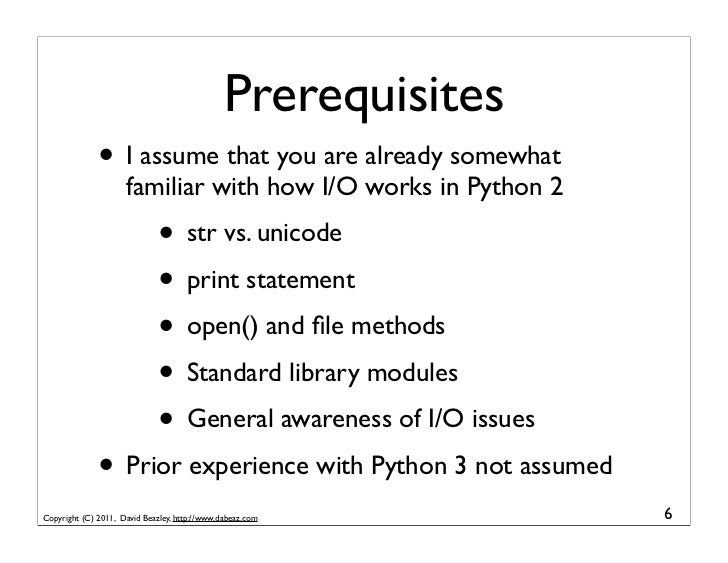 Prerequisites              • I assume that you are already somewhat                     familiar with how I/O works in Pyt...