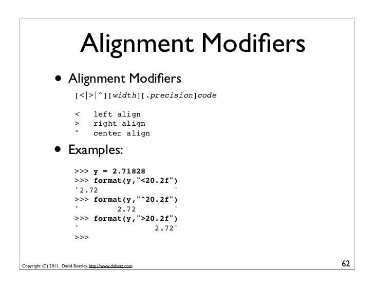 Alignment Modifiers                • Alignment Modifiers                          [< > ^][width][.precision]code            ...