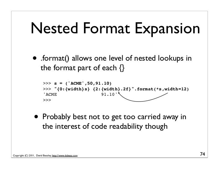 Nested Format Expansion                • .format() allows one level of nested lookups in                        the format...