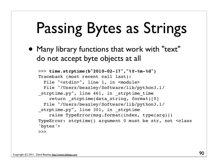 """Passing Bytes as Strings             • Many library functions that work with """"text""""                    do not accept byte ..."""