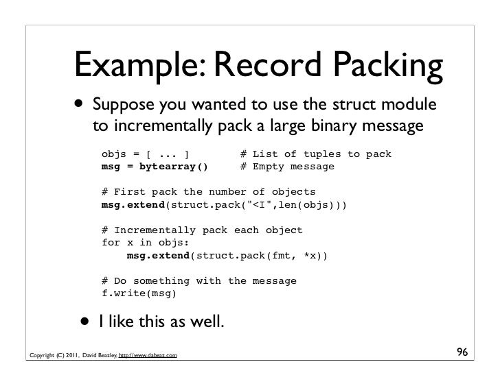 Example: Record Packing                • Suppose you wanted to use the struct module                       to incrementall...