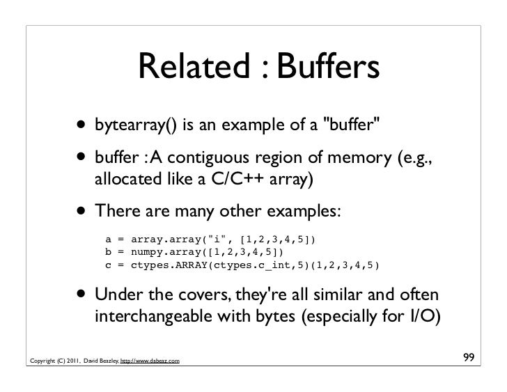 """Related : Buffers                • bytearray() is an example of a """"buffer""""                • buffer : A contiguous region o..."""