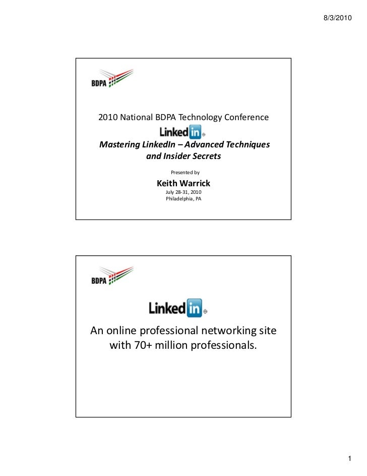 8/3/2010 2010 National BDPA Technology Conference Mastering LinkedIn – Advanced Techniques            and Insider Secrets ...