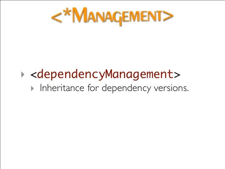 Dependency Analysis   ‣ Analyze to help prune unneeded.  ‣ mvn dependency:analyze