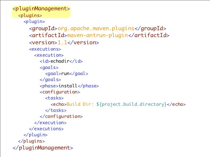 Debug Maven  ‣ Waits on socket for debugger to connect.   ‣ mvnDebug <anygoal> ‣ Useful for debugging plugins.  ‣ Can be u...