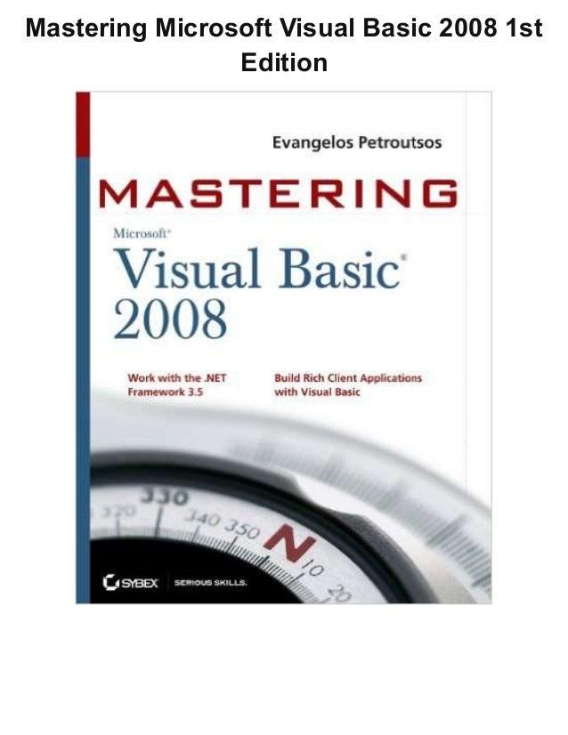 Mastering Microsoft Visual Basic 2008 1st Edition