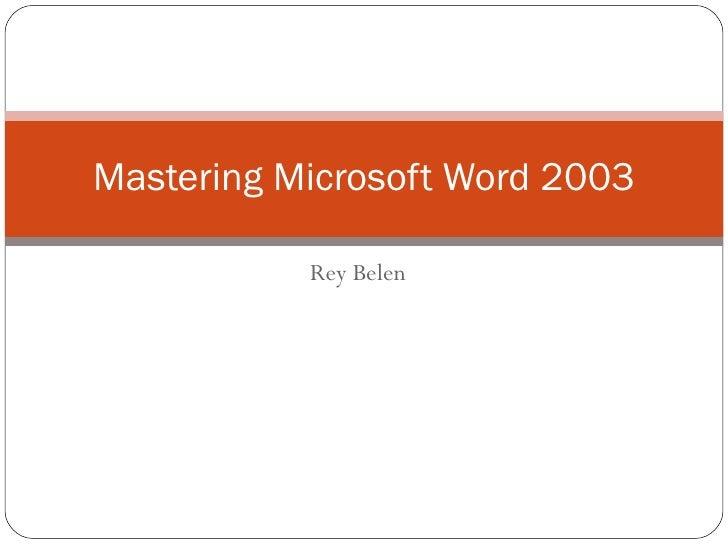 Rey Belen Mastering Microsoft Word 2003