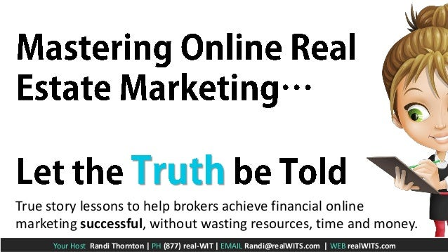 True story lessons to help brokers achieve financial online marketing successful, without wasting resources, time and mone...