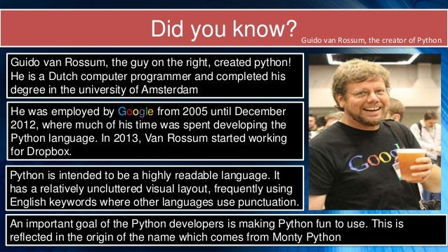 guido van rossum essays Guido van rossum is the creator of python, one of the major programming languages on and off the web guido grew up in the netherlands and moved to the usa in 1995 since 2003 he works for google, spending 50% of his time on python, the other half currently on app engine.