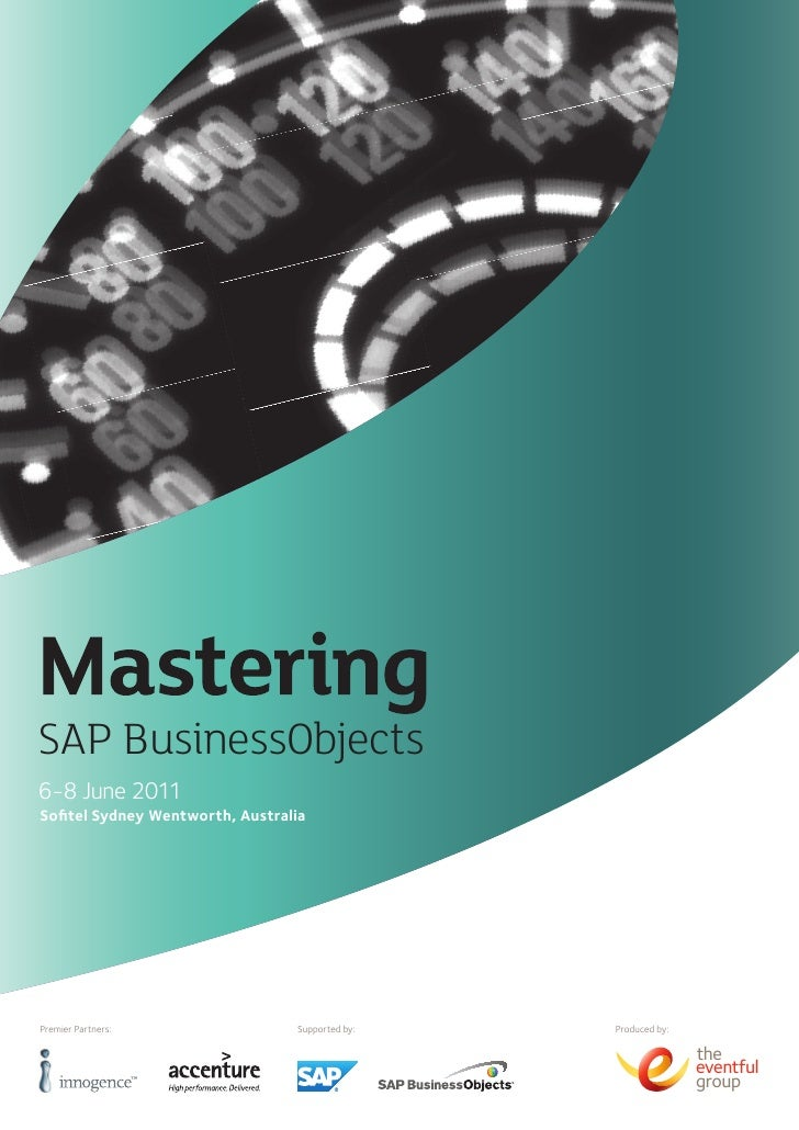 SAP BusinessObjects6-8 June 2011Sofitel Sydney Wentworth, AustraliaPremier Partners:                Supported by:   Produc...
