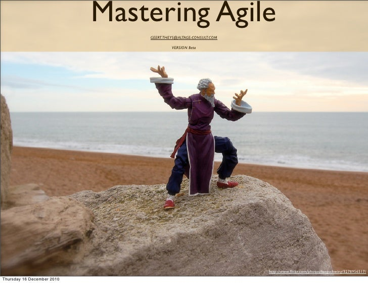 Mastering Agile                                GEERT.THEYS@ALTAGE-CONSULT.COM                                         VERS...