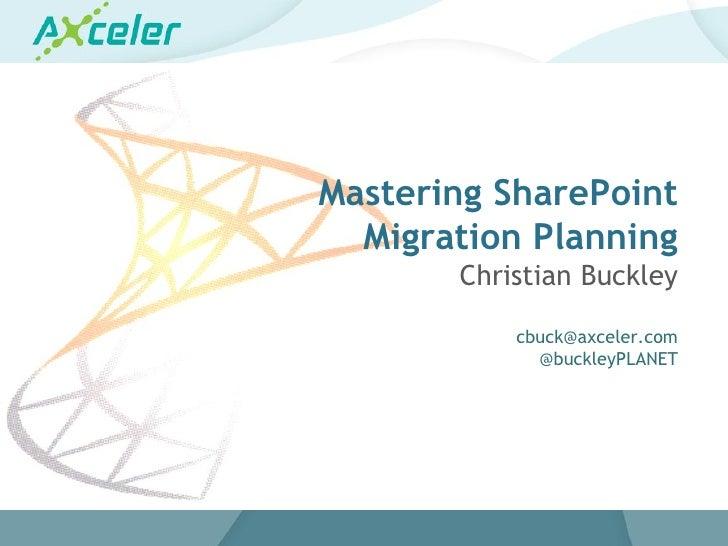 Mastering SharePoint                                                 Migration Planning                                   ...