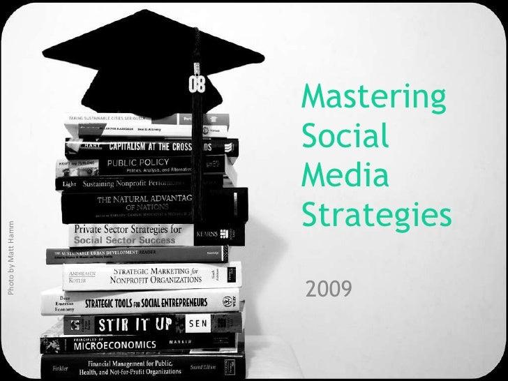 Mastering Social Media Strategies 2009 Photo by Matt Hamm