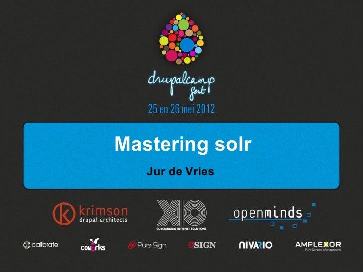 Mastering solr   Jur de Vries