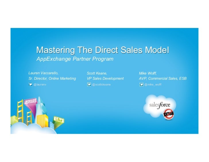 Mastering The Direct Sales Model     AppExchange Partner ProgramLauren Vaccarello,               Scott Keane,           Mi...