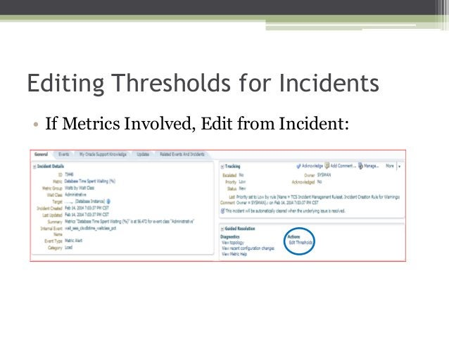 Editing Thresholds for Incidents • If Metrics Involved, Edit from Incident:
