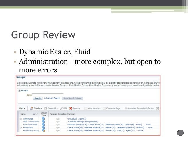 Group Review • Dynamic Easier, Fluid • Administration- more complex, but open to more errors.