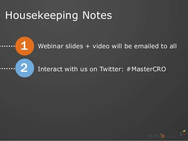 Webinar slides + video will be emailed to allInteract with us on Twitter: #MasterCRO12Housekeeping Notes