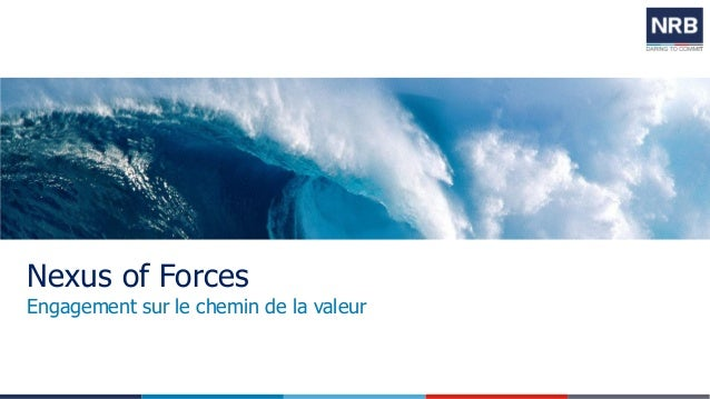 Nexus of Forces  Engagement sur le chemin de la valeur