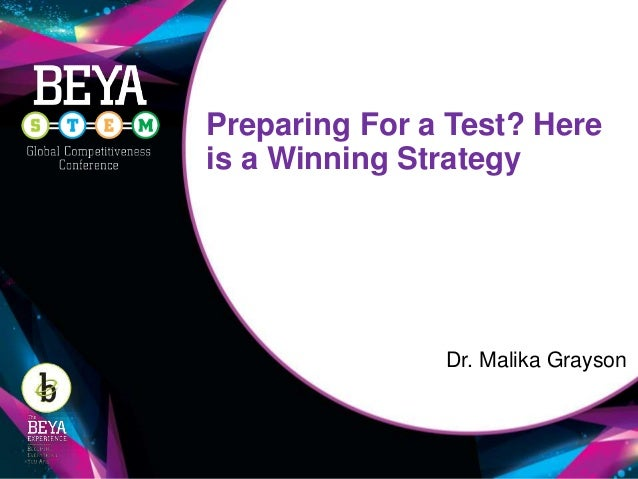 Preparing For a Test? Here is a Winning Strategy Dr. Malika Grayson