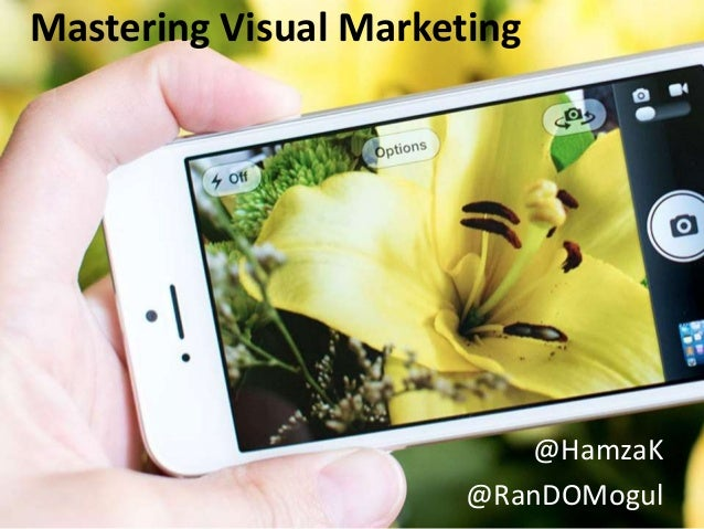 Mastering Visual Marketing@HamzaK@RanDOMogul