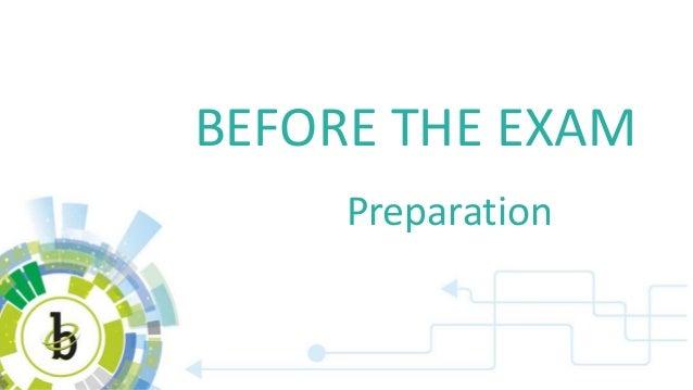 BEFORE THE EXAM Preparation