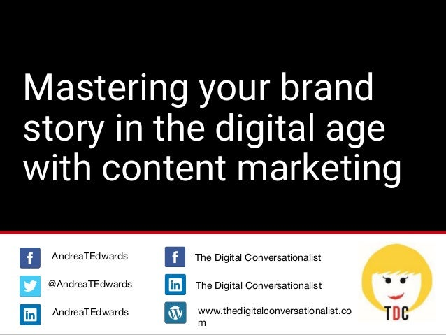 #DigimindTalks @AndreaTEdwards Mastering your brand story in the digital age with content marketing @AndreaTEdwards Andrea...