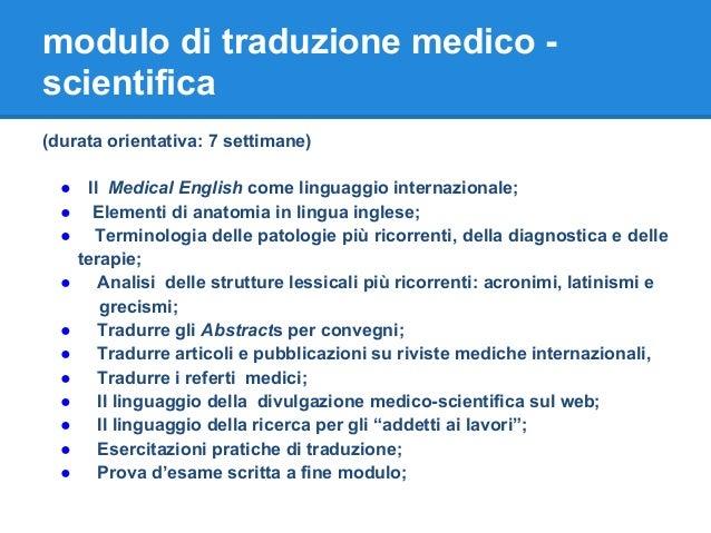 modulo di traduzione medico - scientifica (durata orientativa: 7 settimane) ● Il Medical English come linguaggio internazi...