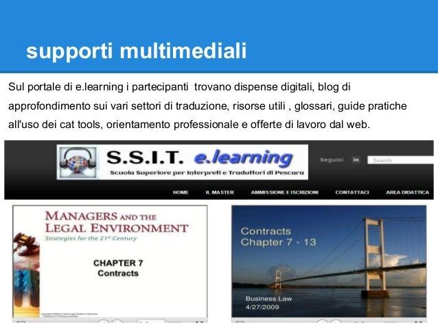supporti multimediali Sul portale di e.learning i partecipanti trovano dispense digitali, blog di approfondimento sui vari...