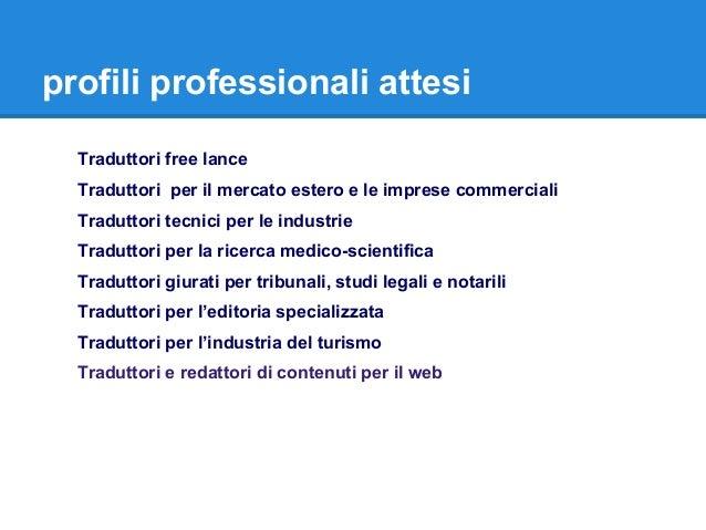 profili professionali attesi Traduttori free lance Traduttori per il mercato estero e le imprese commerciali Traduttori te...