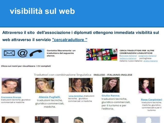 visibilità sul web Attraverso il sito dell'associazione i diplomati ottengono immediata visibilità sul web attraverso il s...